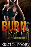 Burn With Me book summary, reviews and downlod