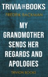 My Grandmother Sends Her Regards and Apologies by Fredrik Backman (Trivia-On-Books) book summary, reviews and downlod