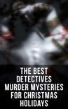 The Best Detectives Murder Mysteries for Christmas Holidays book summary, reviews and download