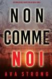 Non come noi (Un thriller dell'Agente FBI Ilse Beck—Libro 1) book summary, reviews and downlod