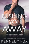 Pushing You Away book summary, reviews and downlod
