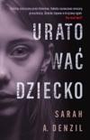 Uratować dziecko book summary, reviews and downlod