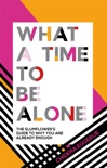 What a Time to be Alone book summary, reviews and download