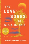 The Love Songs of W.E.B. Du Bois book summary, reviews and download