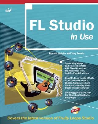 FL Studio in use by Roman Petelin & Yury Petelin E-Book Download