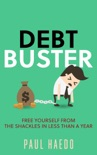 Debt Buster: Free Yourself From The Shackles In Less Than A Year book summary, reviews and download