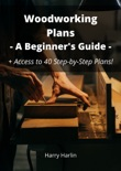 Woodworking Plans: A Beginner's Guide book summary, reviews and download