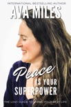 Peace Is Your Superpower book summary, reviews and downlod