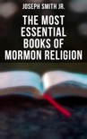 The Most Essential Books of Mormon Religion book summary, reviews and downlod