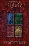 The House of Crimson & Clover Volumes I-IV book summary, reviews and download