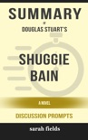 Shuggie Bain: A Novel by Douglas Stuart (Discussion Prompts) book summary, reviews and downlod
