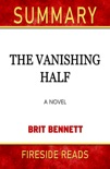 The Vanishing Half: A Novel by Brit Bennett: Summary by Fireside Reads book summary, reviews and downlod