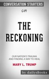 The Reckoning: Our Nation's Trauma and Finding a Way to Heal by Mary L. Trump: Conversation Starters book summary, reviews and downlod