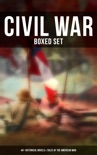 Civil War - Boxed Set: 40+ Historical Novels & Tales of the American War book summary, reviews and download