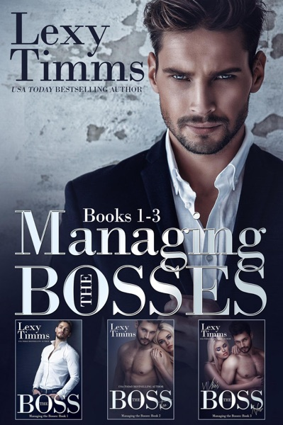 Managing the Bosses Box Set #1-3 by Lexy Timms Book Summary, Reviews and E-Book Download
