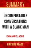 Uncomfortable Conversations with a Black Man by Emmanuel Acho: Summary by Fireside Reads book summary, reviews and downlod