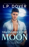 Taken Under the Moon book summary, reviews and downlod