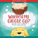 Where'd My Giggle Go? Educator's Guide book summary, reviews and download