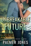 Unbreakable Future book summary, reviews and downlod