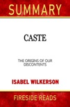 Caste: The Origins of Our Discontents by Isabel Wilkerson: Summary by Fireside Reads book summary, reviews and downlod