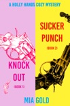 A Holly Hands Cozy Mystery Bundle: Knockout (Book 1) and Sucker Punch (Book 2) book summary, reviews and downlod