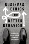 Business Ethics for Better Behavior book summary, reviews and downlod
