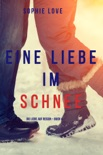 Eine Liebe im Schnee (Die Liebe auf Reisen – Buch #4) resumen del libro