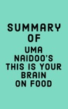 Summary of Uma Naidoo's This Is Your Brain on Food book summary, reviews and downlod