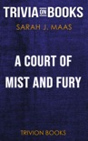 A Court of Mist and Fury: A Court of Thorns and Roses by Sarah J. Maas (Trivia-On-Books) book summary, reviews and downlod