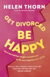 Get Divorced, Be Happy book summary, reviews and download