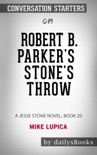 Robert B. Parker's Stone's Throw: A Jesse Stone Novel, Book 20 by Mike Lupica: Conversation Starters book summary, reviews and downlod