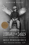 Library of Souls book summary, reviews and downlod