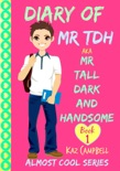 Diary of Mr TDH - (Also Known as) Mr Tall Dark and Handsome book summary, reviews and download