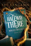 Halfway There book summary, reviews and downlod