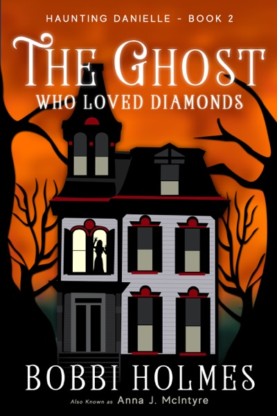 The Ghost Who Loved Diamonds by Bobbi Holmes Book Summary, Reviews and E-Book Download