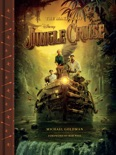 The Making of Disney's Jungle Cruise book summary, reviews and download