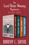 The Lord Peter Wimsey Mysteries Volume Three book summary, reviews and downlod
