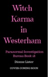 Witch Karma in Westerham (Paranormal Investigation Bureau Cosy Mystery Book 18) book summary, reviews and downlod