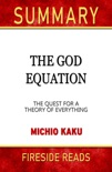Summary of The God Equation: The Quest for a Theory of Everything by Michio Kaku book summary, reviews and downlod