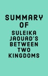 Summary of Suleika Jaouad's Between Two Kingdoms book summary, reviews and downlod