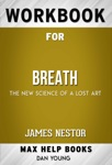 Breath: The New Science of a Lost Art by James Nestor (Max Help Workbooks)