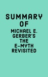 Summary of Michael E. Gerber's The E-Myth Revisited book summary, reviews and downlod