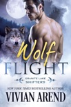 Wolf Flight: Granite Lake Wolves #2 book summary, reviews and downlod