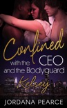 Confined with the CEO and the Bodyguard: Kelsey e-book