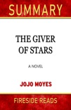 The Giver of Stars: A Novel by Jojo Moyes: Summary by Fireside Reads book summary, reviews and downlod