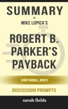 Robert B. Parker's Payback: Sunny Randall, Book 9 by Mike Lupica (Discussion Prompts) book summary, reviews and downlod