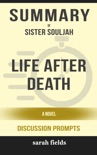 Life After Death: A Novel by Sister Souljah (Discussion Prompts) book summary, reviews and downlod