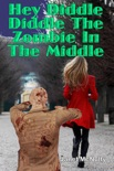 Hey Diddle Diddle The Zombie In The Middle book summary, reviews and downlod