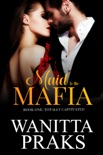 Maid to the Mafia: Totally Captivated book summary, reviews and download