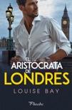 El aristócrata de Londres book summary, reviews and downlod
